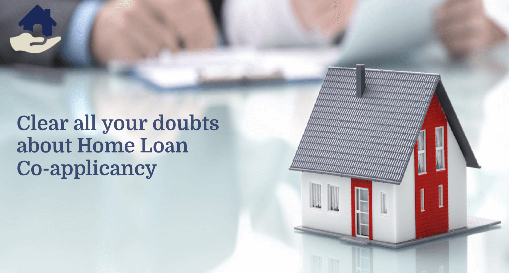 All about Co-Applicant in Home Loan