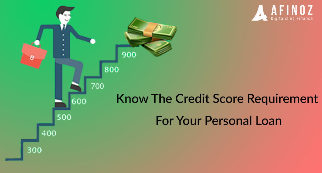 Personal Loans 600 Credit Score >> Know About Minimum Credit Score Required For Personal Loan