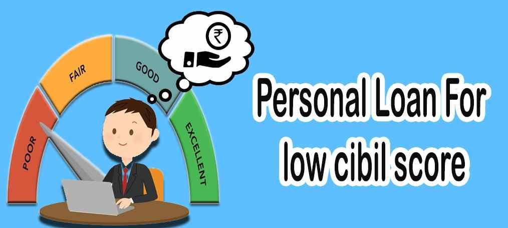 Personal Loans 600 Credit Score >> Personal Loan For Low Cibil Score Personal Loan In 2