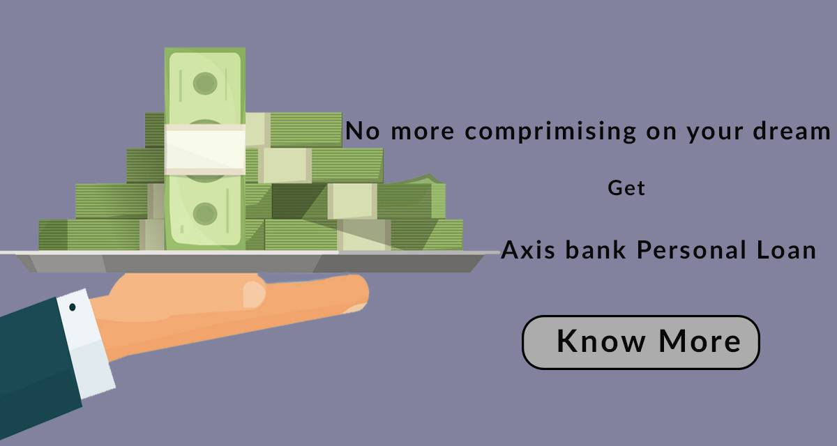All You Need To Know About Axis Bank Personal Loan