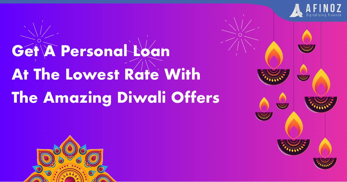 Get A Personal Loan At The Lowest Rate With The Amazing Diwali Offers Afinoz