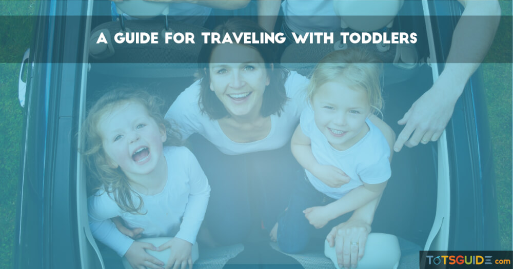 A Guide for Traveling With Toddlers :)