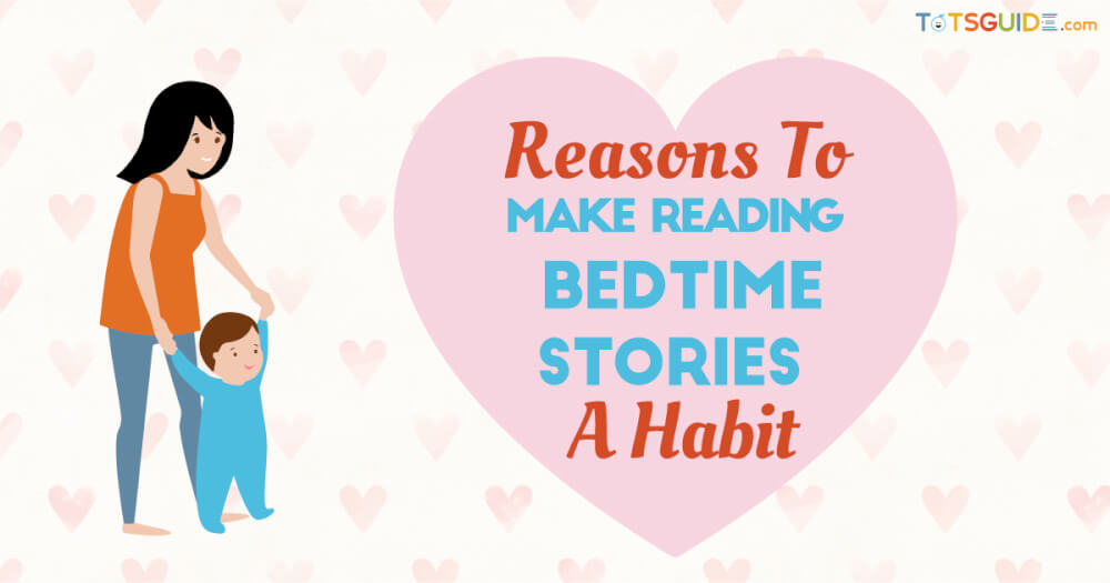 Reasons To Make Bedtime Stories A Habit