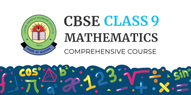 CBSE Class 9 Mathematics Comprehensive Course