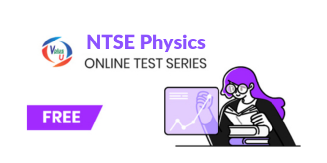 Physics Online Test Series for NTSE