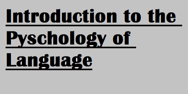 Introduction to the Psychology of Language (Video)