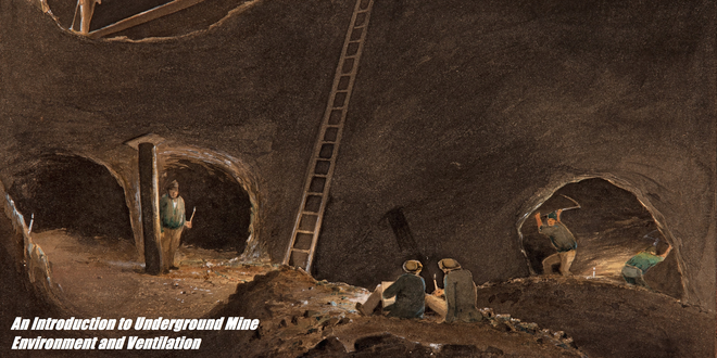 An Introduction to Underground Mine Environment and Ventilation
