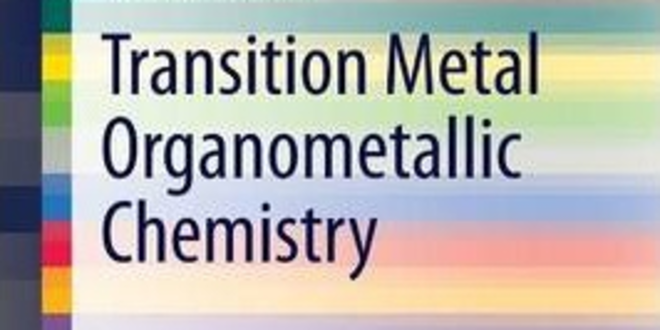 N O C Transition Metal Organometallic Chemistry Principles to applications