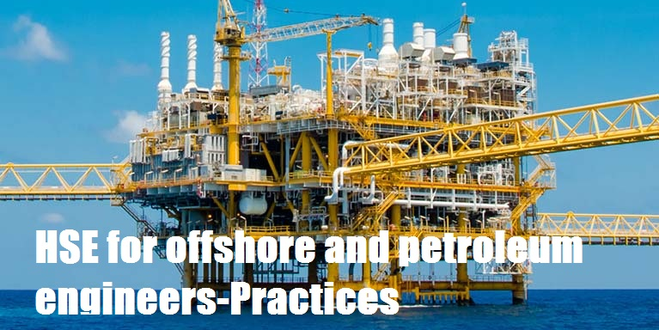 HSE for offshore and petroleum engineers-Practices