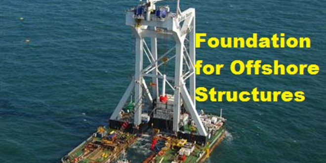 Foundation for Offshore Structures
