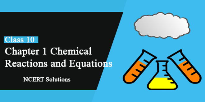 CHEMICAL REACTION AND EQUATION II 1st LECTURE II CLASS 10th II NCERT II PART 1