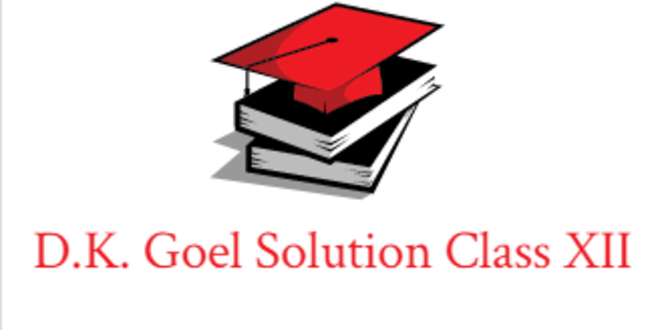 D.K. Goel Solution Class XII