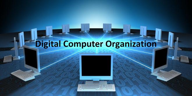 Digital Computer Organization