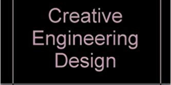 Creative engineering design