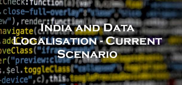 India And Data Localisation – Current Scenario  Sta...