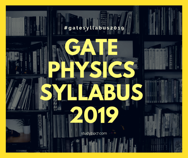 GATE Physics Syllabus 2019 - Check out here   Section...