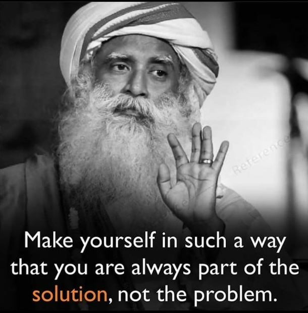 Be part of solutions.