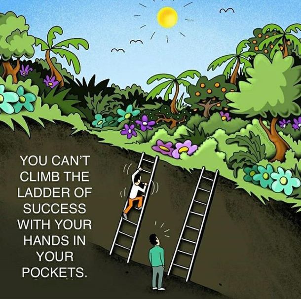 you can't climb ladder of success with your hand ...