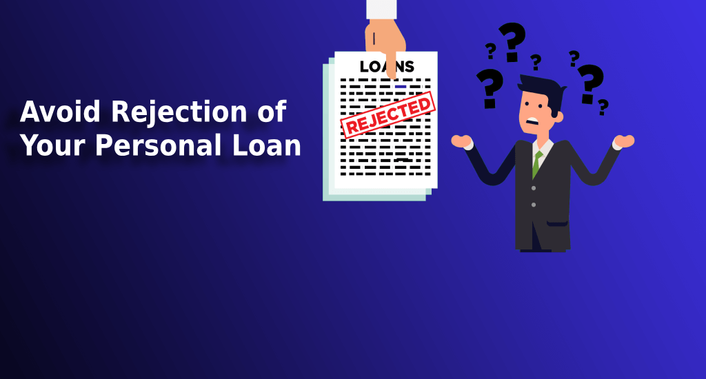 Personal Loan: How to avoid rejection of your personal loan request?