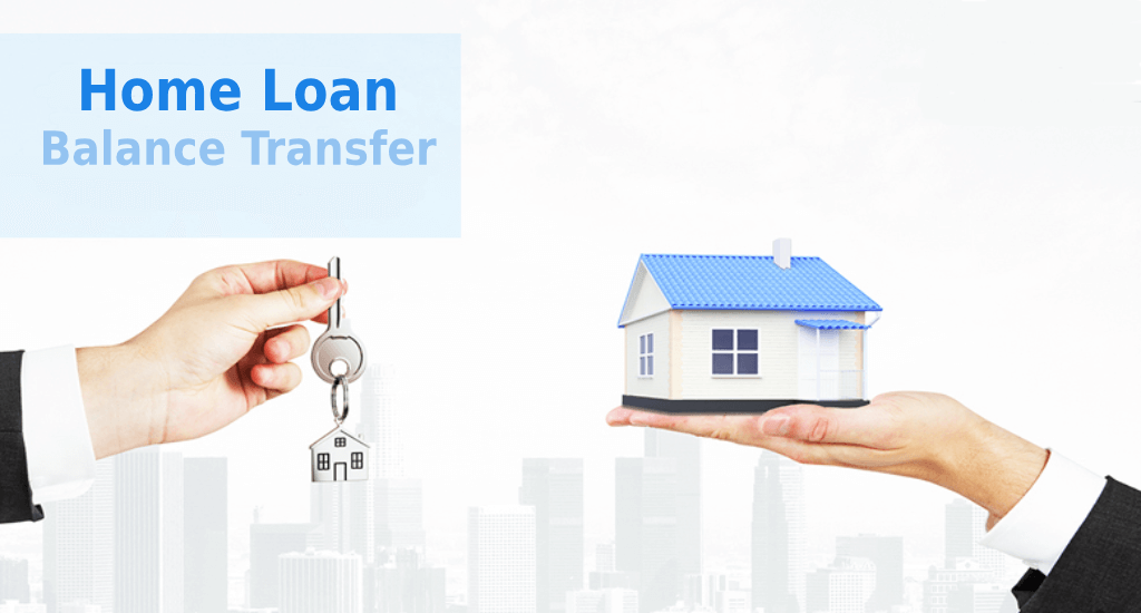 Home Loan: Understanding the Benefits of Home Loan Balance Transfer