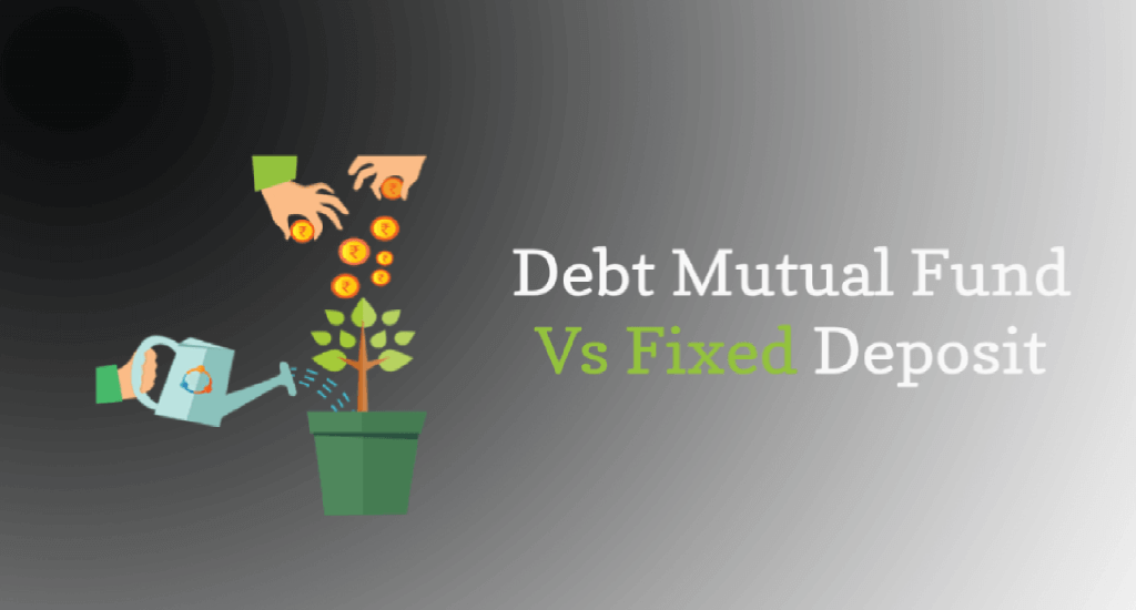 Mutual Fund: Debt Mutual Funds vs. Fixed Deposits