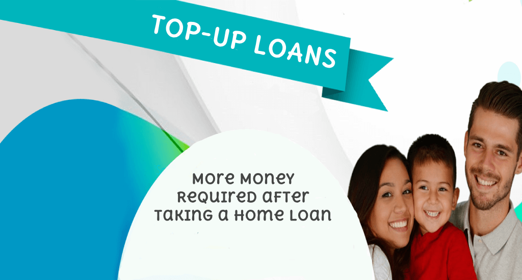 Home Loan: More money required after taking a home loan? Go for a 'top-up' loan