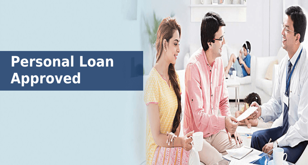 Personal Loan: How to get Personal Loan Approved 2019?