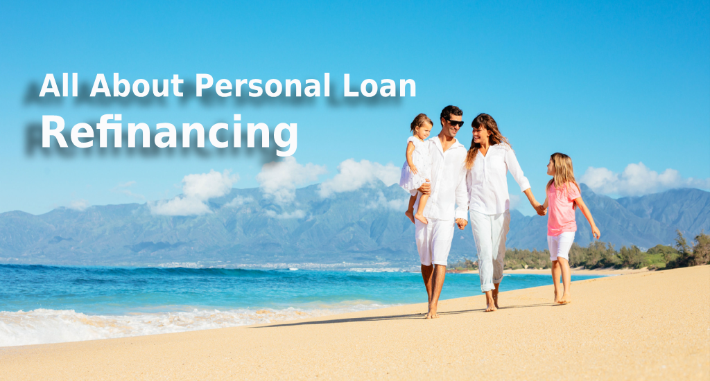 Personal Loan: All about personal loan refinancing