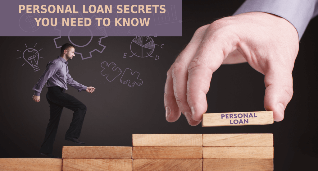Personal Loan: Personal Loan Secrets You Need to Know