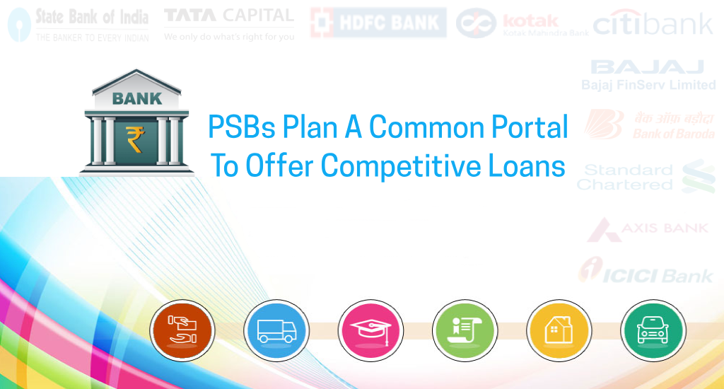 Personal Loan: PSBs Plan a common portal to offer competitive loans