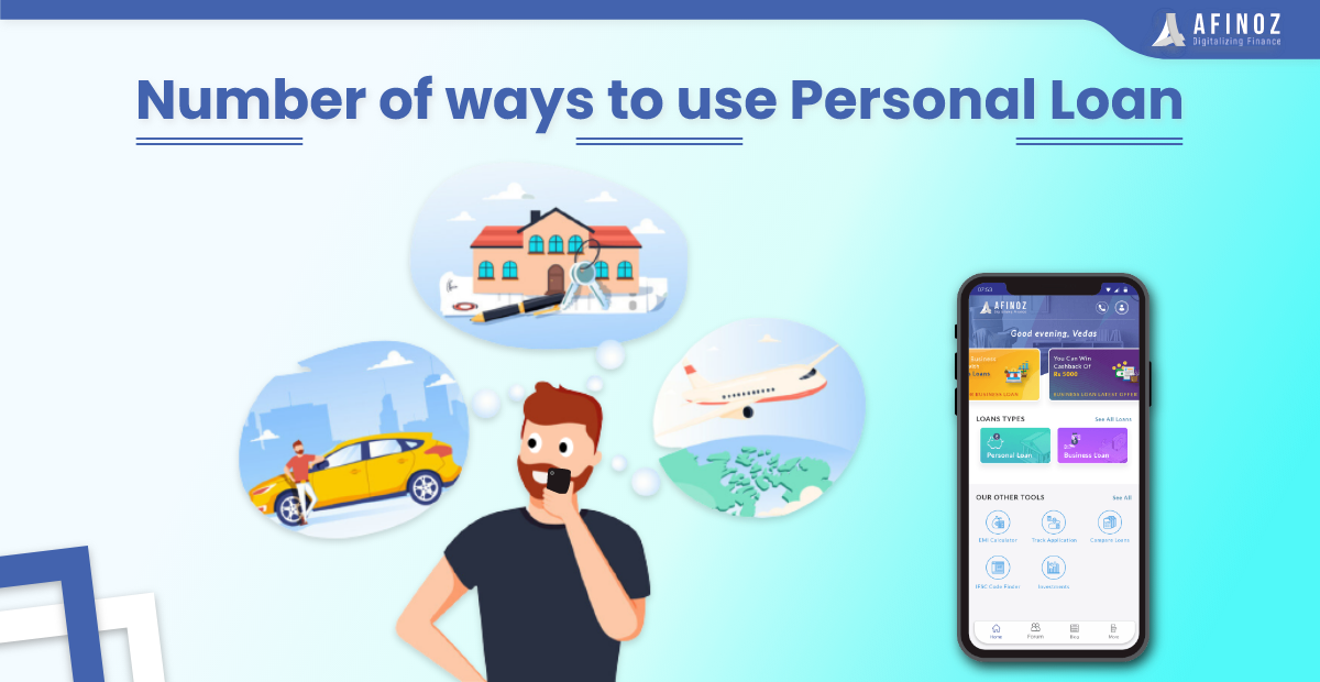 Personal Loan: Number of Ways to Use a Personal Loan | Afinoz