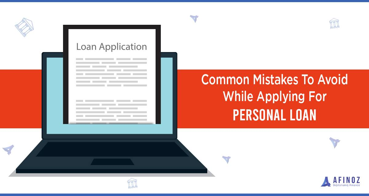 Personal Loan: Common Mistakes to avoid while applying for personal loan