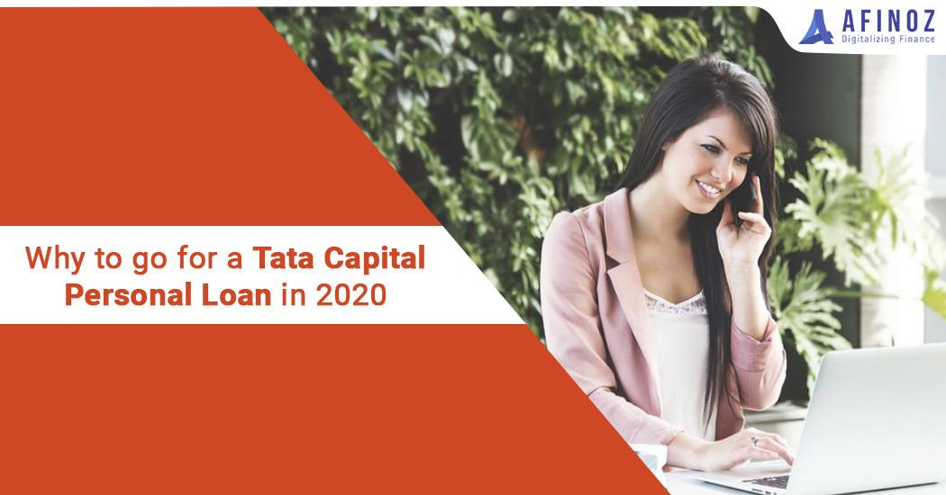 Personal Loan: Why to go for a Tata Capital Personal Loan 2020?