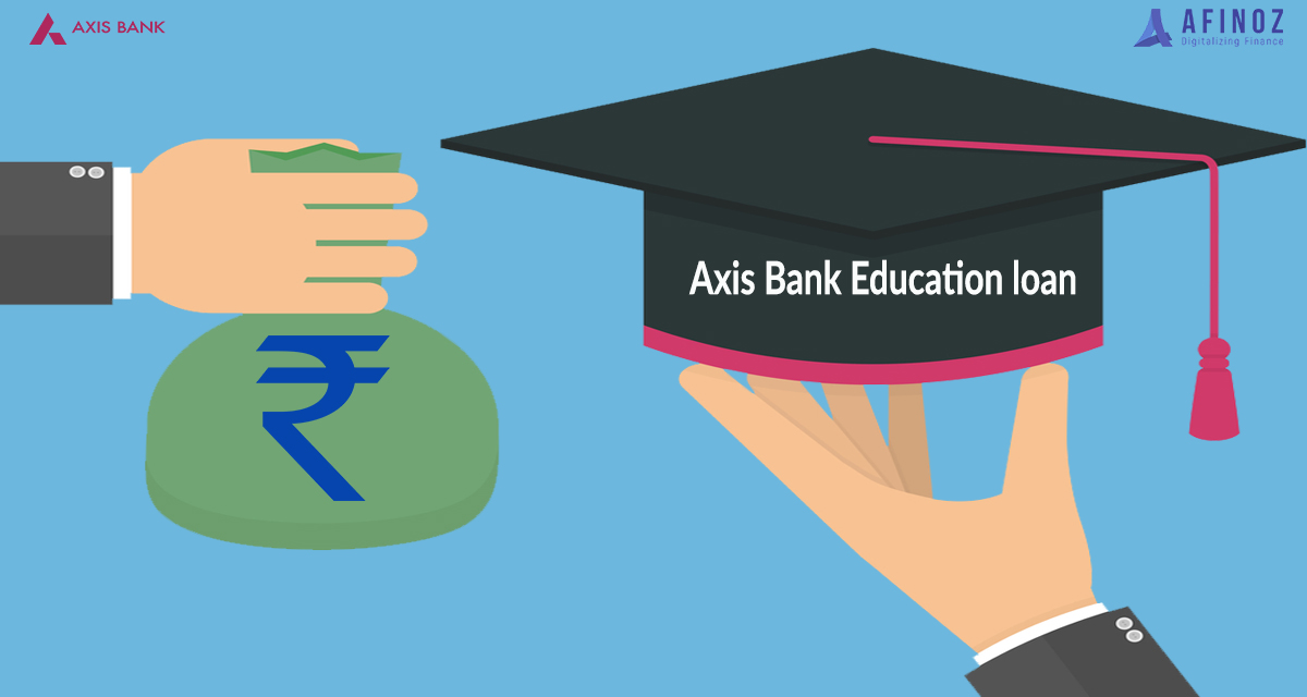 Apply for Education Loan at Axis Bank 2020