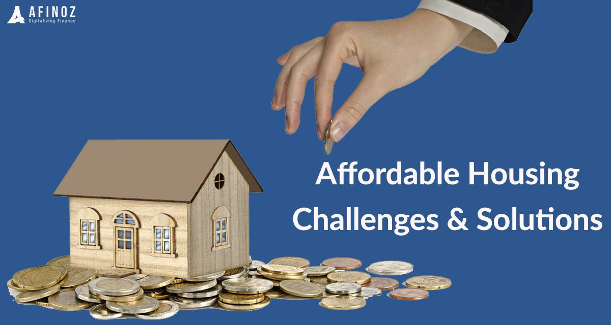 Home Loan: Affordable Housing: Its Impact, Challenges, and Solutions.