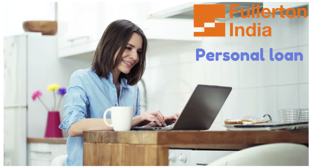 Personal Loan: Fullerton India personal loan-  Eligibility, Interest Rate, Emi Calculator