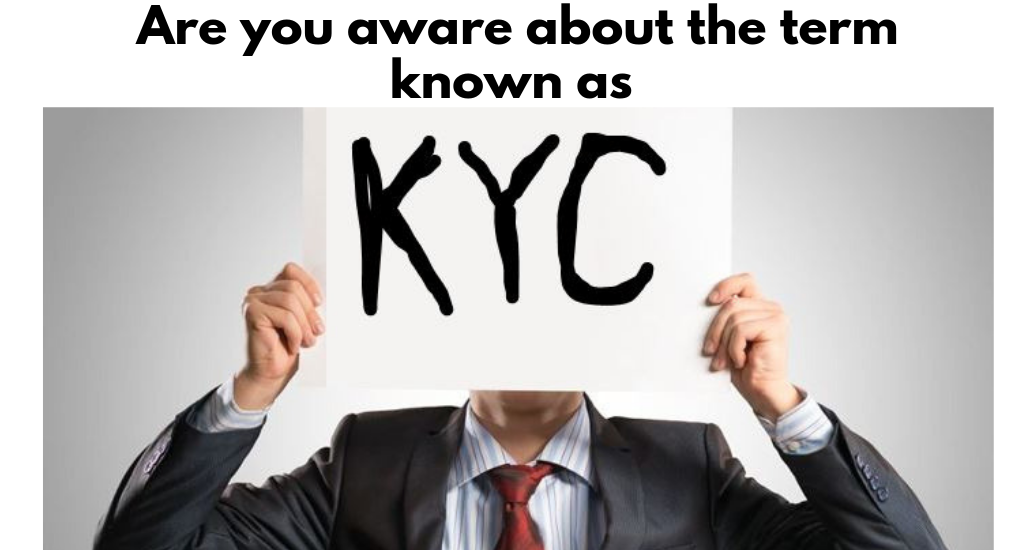 News: What is KYC? : Why is KYC Important In India