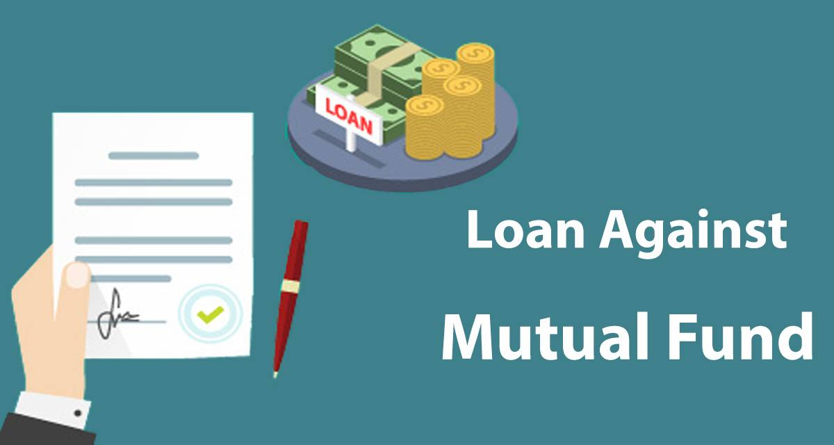Mutual Fund: How to Take a Loan against Mutual Funds Investments