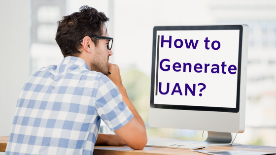 News: How to generate UAN Online? UAN Activation & Check UAN Status