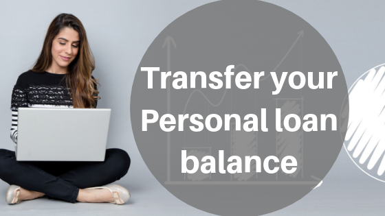 Personal Loan: Why You Should Transfer Your Personal Loan Balance? - Afinoz