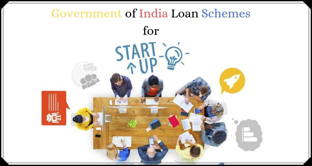 Business Loan: Know What Loan Schemes Govt. Has Introduced for Startups - Afinoz