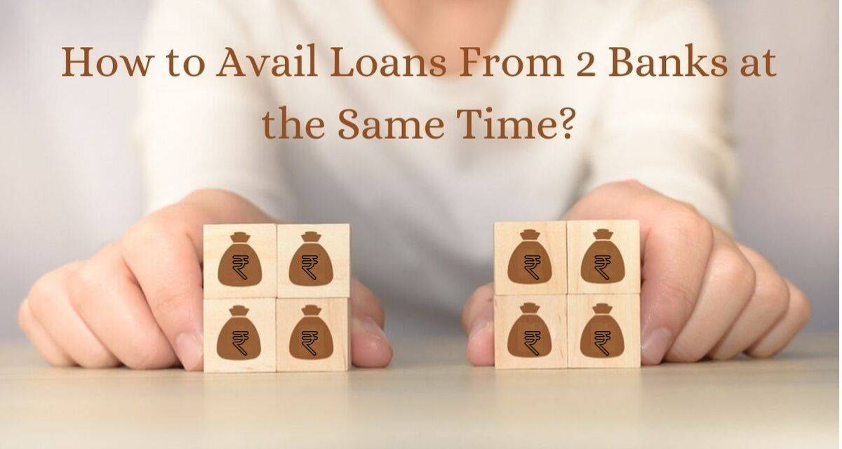 Personal Loan: Is it possible to avail loans from two banks at the same time? - Afinoz