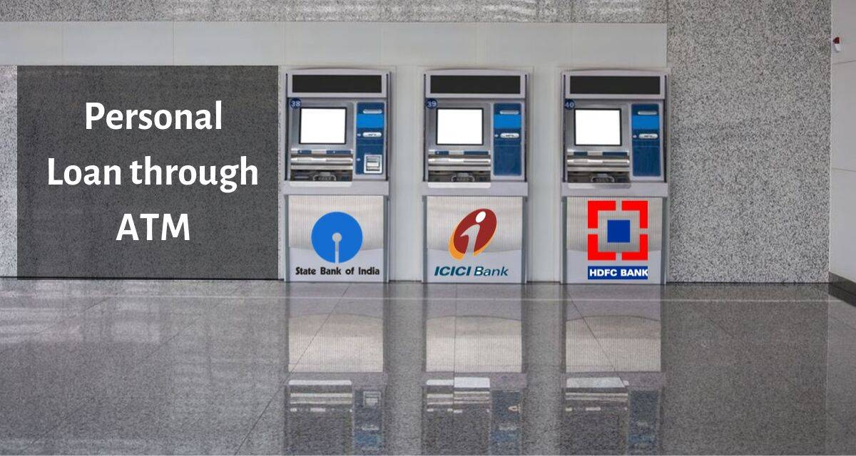 Personal Loan: How to Get a Personal Loan through an ATM?