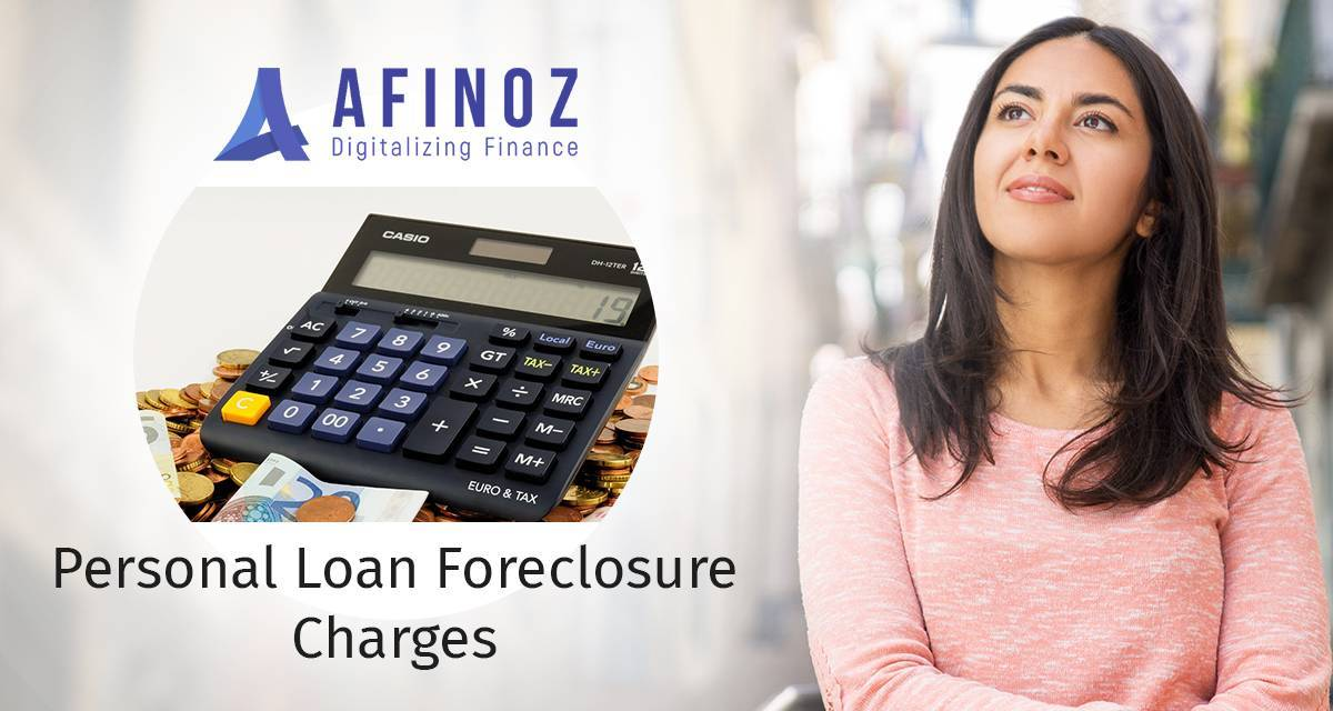 Personal Loan: Know More About Personal Loan Foreclosure Charges - Afinoz