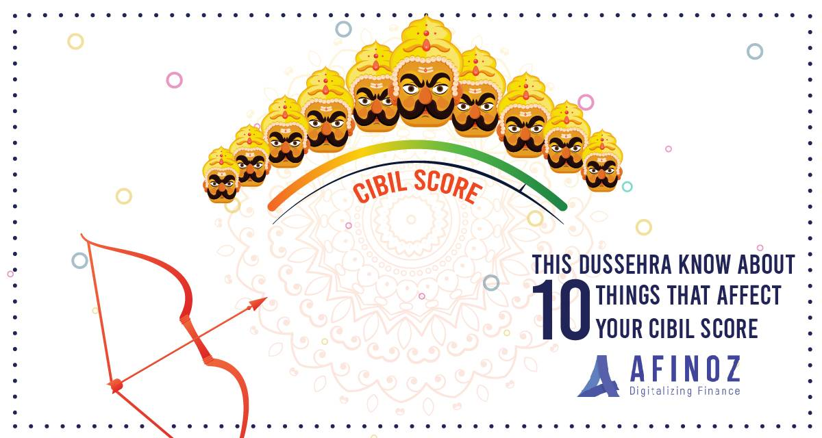 Personal Loan: Know How This 10 things affect your CIBIL Score this Dussehra - Afinoz