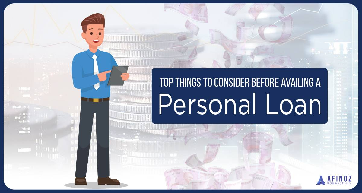 Personal Loan: Top 7 Things to Consider Before Availing a Personal Loan - Afinoz