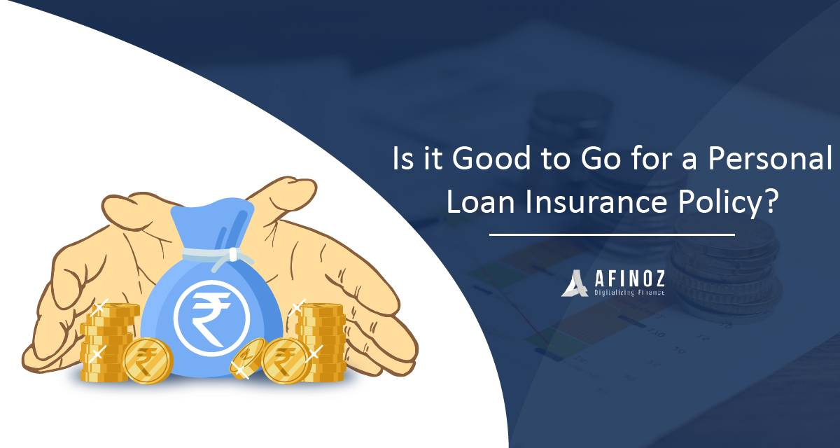 Personal Loan: Know More About Personal Loan Insurance Policy with Afinoz
