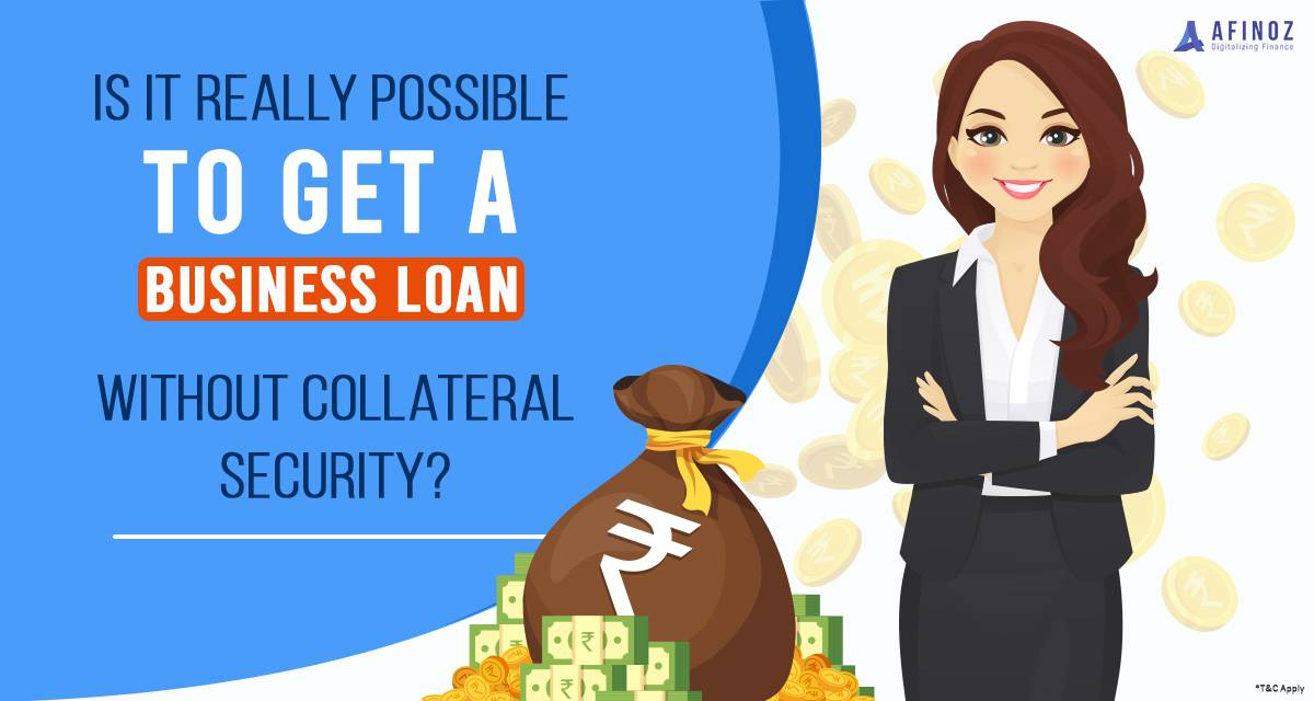 Business Loan: How to Get a Business Loan Without Collateral Security - Afinoz