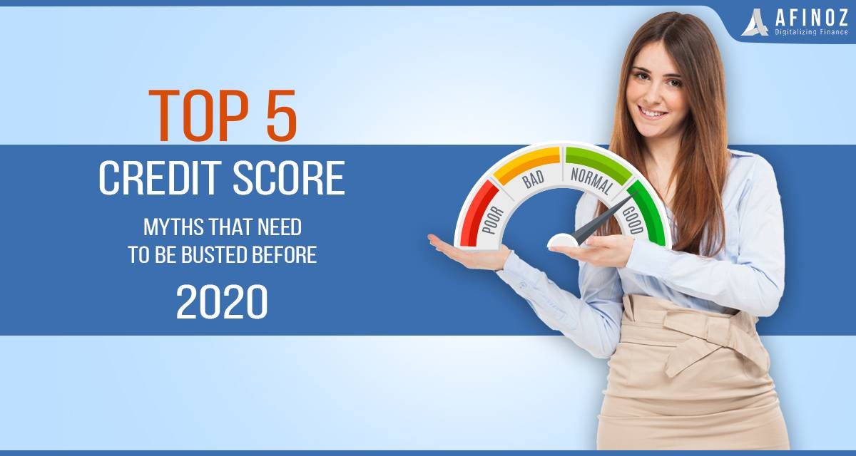 Credit Score: Top 5 Credit Score Myths that Need to be Busted Before 2020
