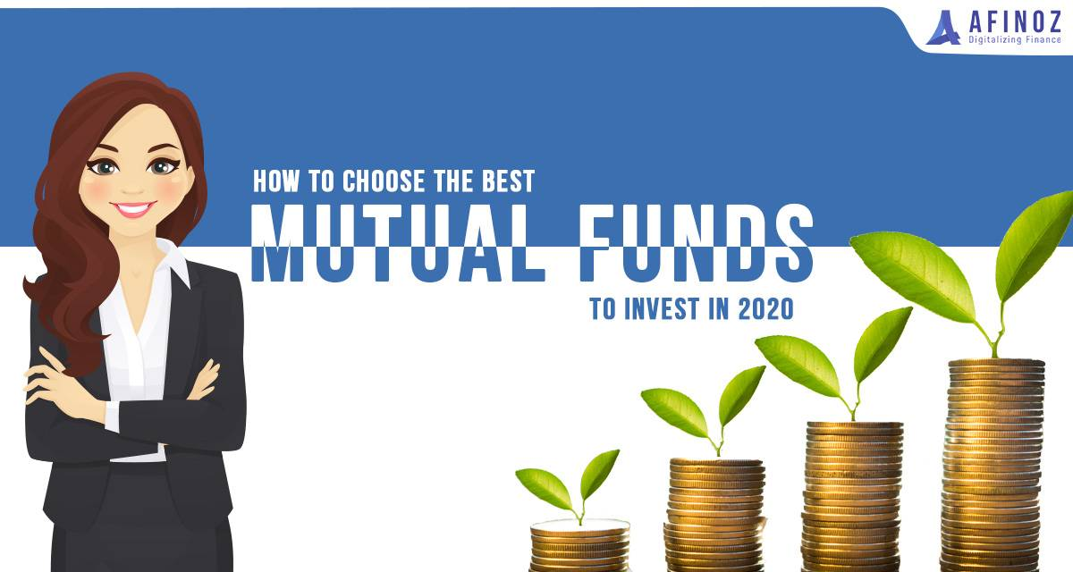 Mutual Fund: Read How to Choose the Best Mutual Fund to Invest in 2020 - Afinoz